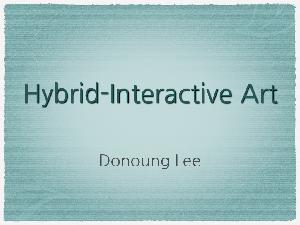 Hybrid-Interactive Art 디지털아트공학